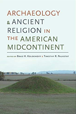 Archaeology and Ancient Religion in the American Mid-Continent